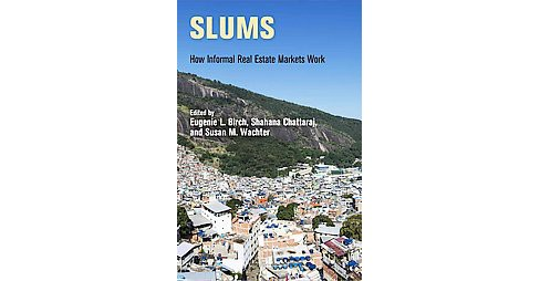 Slums : How Informal Real Estate Markets Work (Hardcover) - image 1 of 1