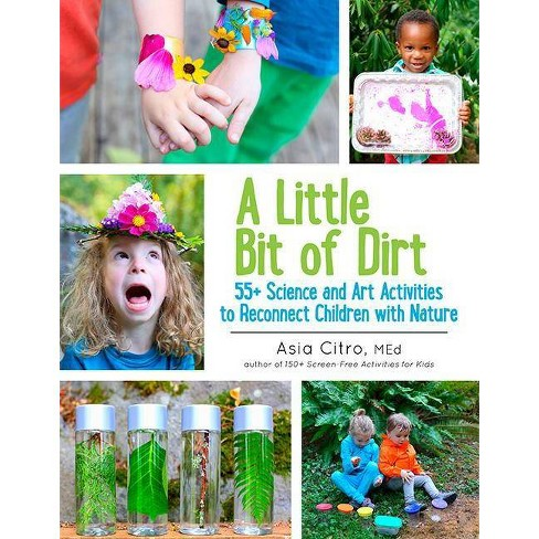 A Little Bit of Dirt - by  Asia Citro (Paperback) - image 1 of 1