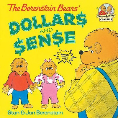 The Berenstain Bears' Dollars and Sense - (First Time Books(r)) by  Stan Berenstain & Jan Berenstain (Paperback)