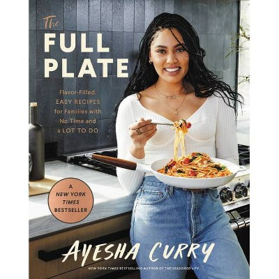 The Full Plate - by Ayesha Curry (Hardcover)