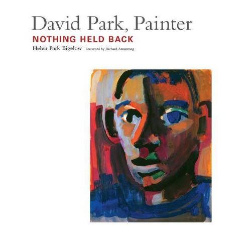David Park, Painter - by  Helen Park Bigelow (Paperback) - image 1 of 1