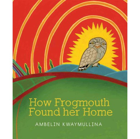 How Frogmouth Found Her Home (Reprint) (Paperback) (Ambelin Kwaymullina) - image 1 of 1