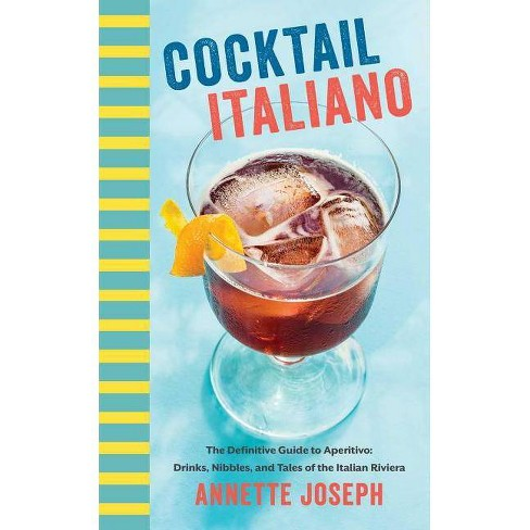 Cocktail Italiano - by  Annette Joseph (Hardcover) - image 1 of 1