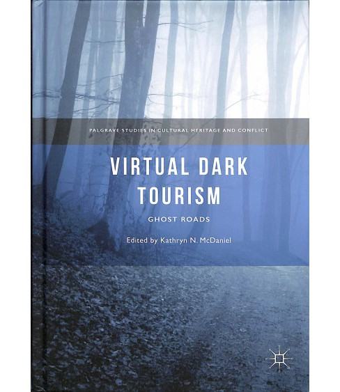 Virtual Dark Tourism : Ghost Roads -  (Hardcover) - image 1 of 1