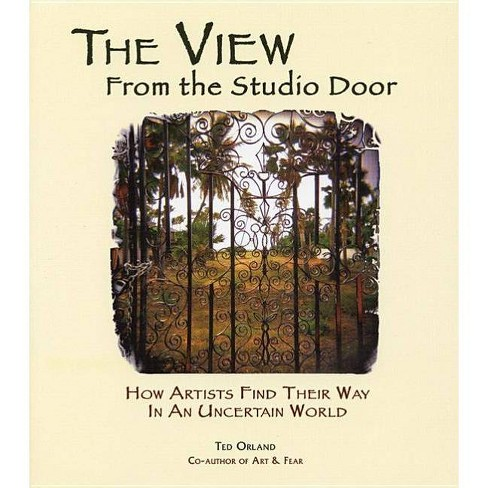 The View from the Studio Door - by  Ted Orland (Paperback) - image 1 of 1