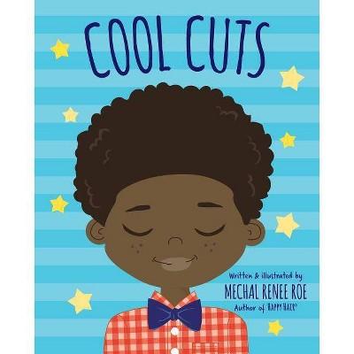 Cool Cuts - by Mechal Renee Roe (Hardcover)