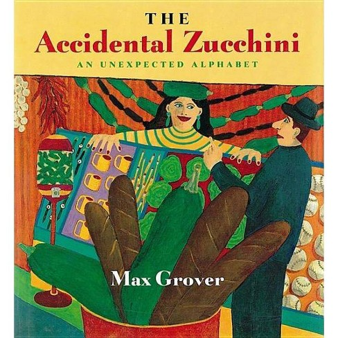 The Accidental Zucchini - by  Max Grover (Paperback) - image 1 of 1