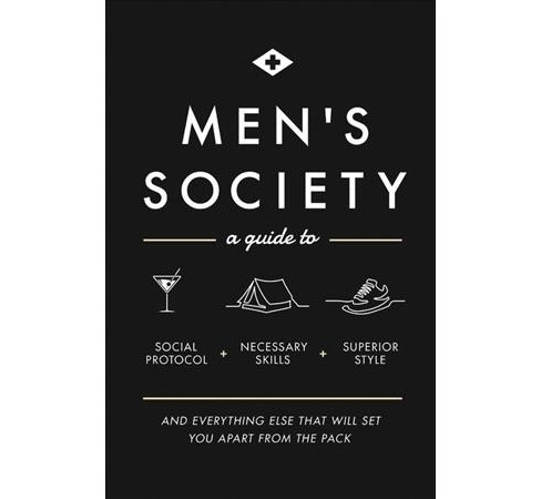 Men's Society : A Guide to Social Protocol, Necessary Skills, Superior Style, and Everything Else That - image 1 of 1