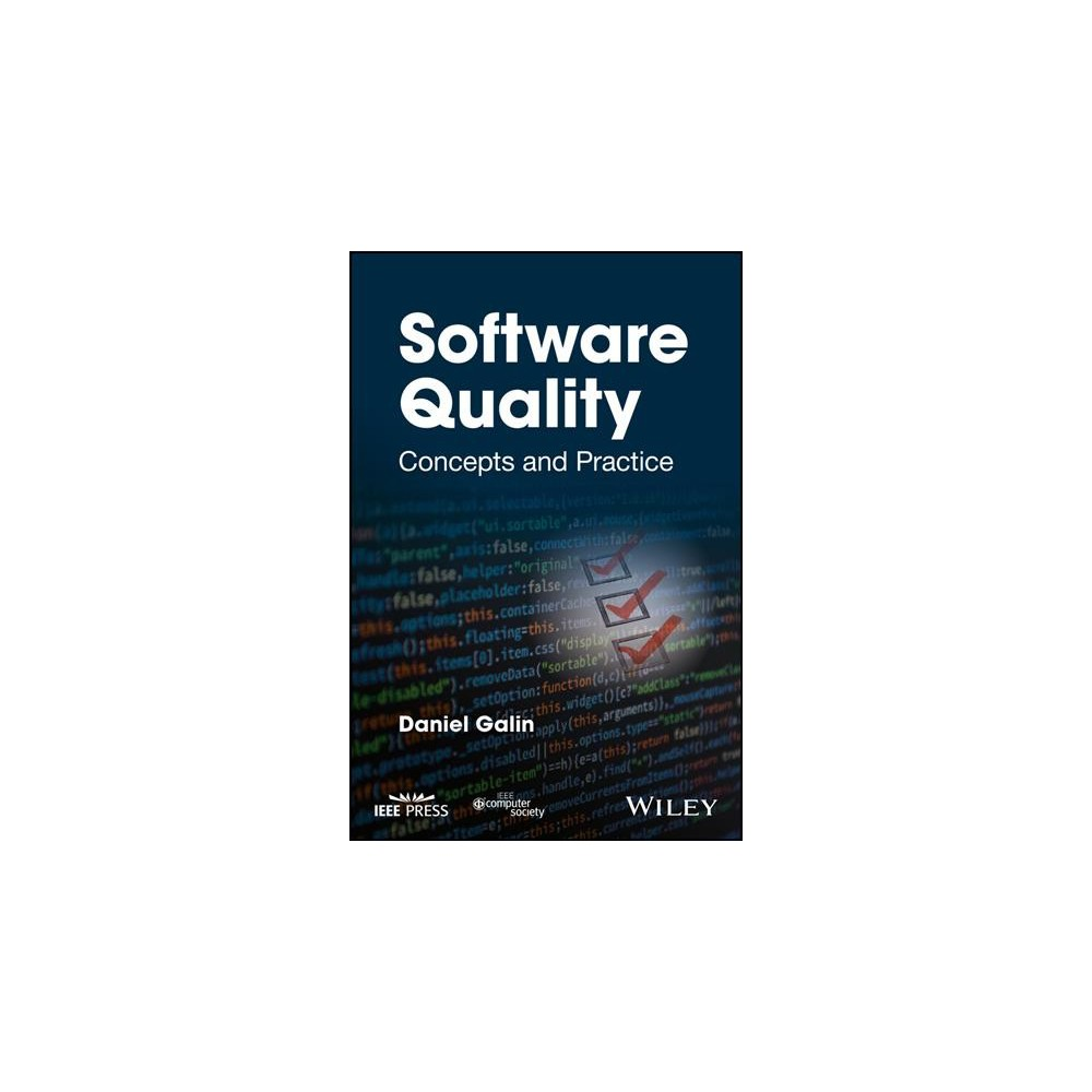 Software Quality : Concepts and Practice - by Daniel Galin (Hardcover)