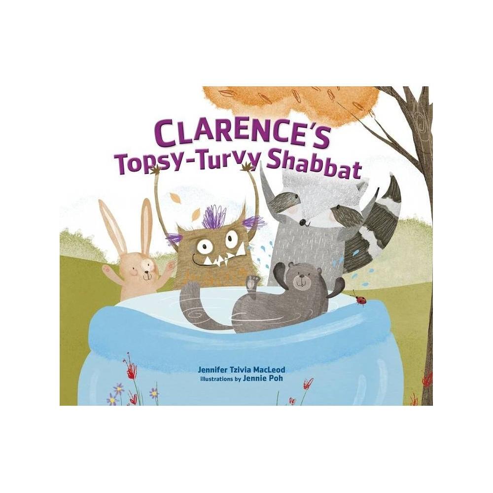 Clarence S Topsy Turvy Shabbat By Jennifer Tzivia Macleod Paperback
