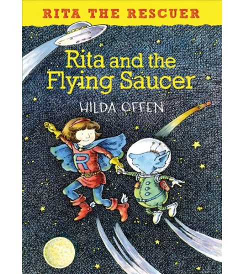 Rita and the Flying Saucer -  (Rita the Rescuer) by Hilda Offen (Paperback) - image 1 of 1