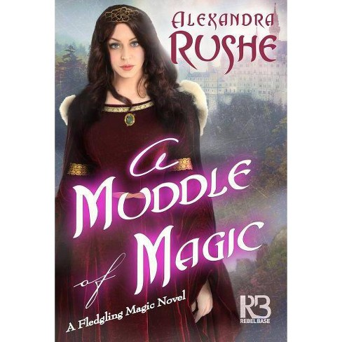 A Muddle of Magic - by  Alexandra Rushe (Paperback) - image 1 of 1
