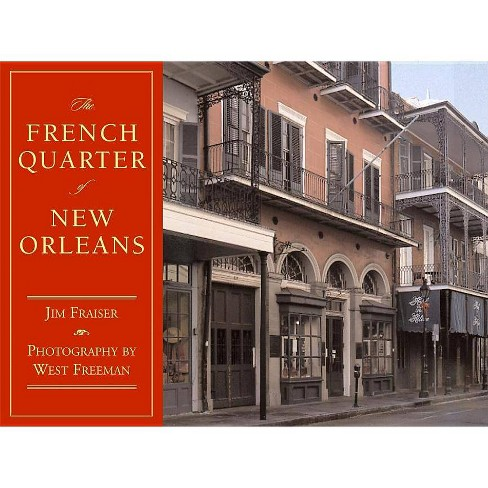 The French Quarter of New Orleans - (Hardcover) - image 1 of 1