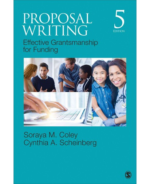 Proposal Writing : Effective Grantsmanship for Funding (Paperback) (Ph.D. Soraya M. Coley & Ph.D. - image 1 of 1