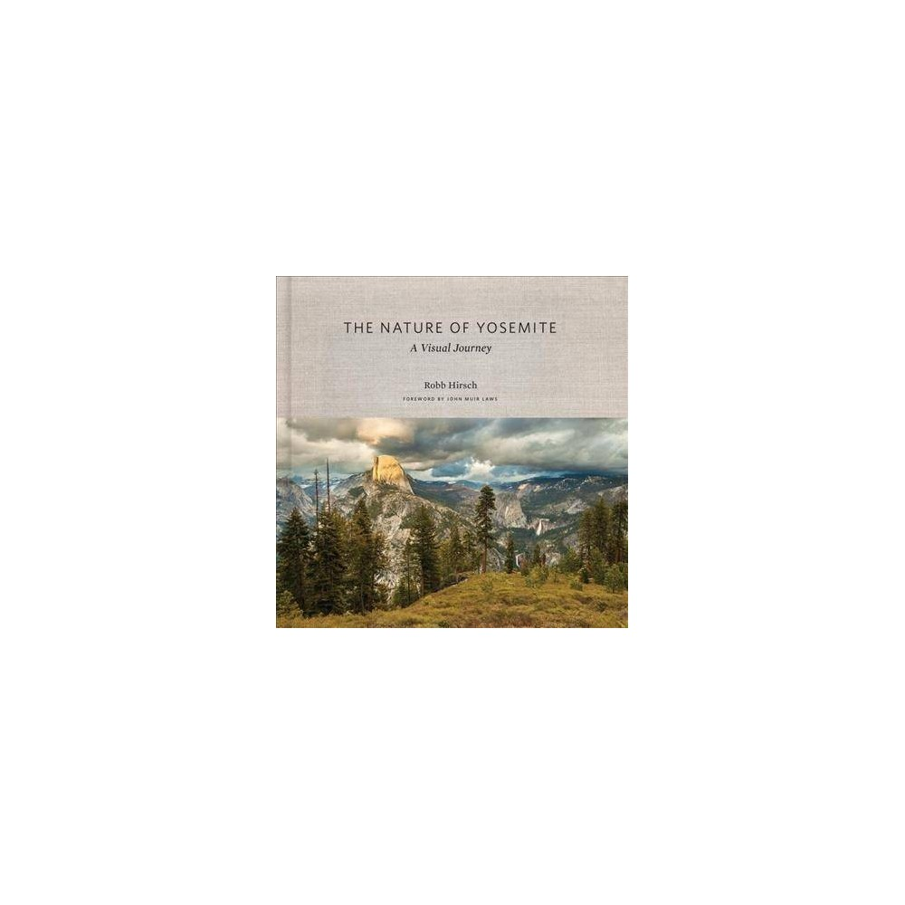 The Nature of Yosemite - by Robb Hirsch (Hardcover)