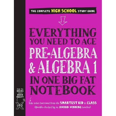 Everything You Need to Ace Pre-Algebra and Algebra I in One Big Fat Notebook - (Big Fat Notebooks) by  Jason Wang (Paperback)