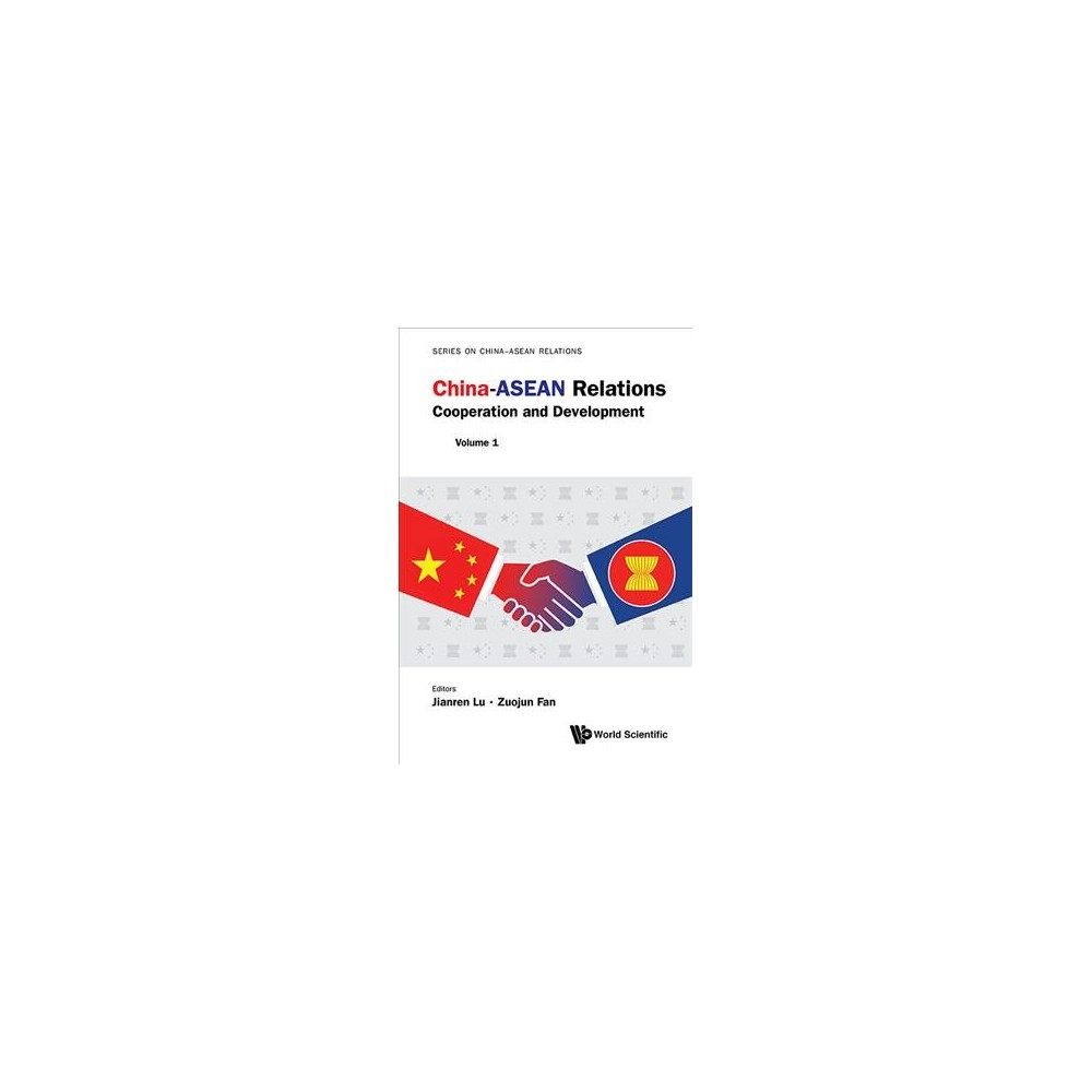 China-asean Relations : Cooperation and Development - (Hardcover)
