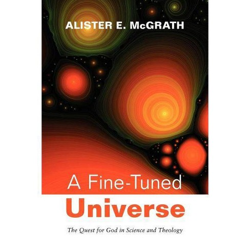 A Fine-Tuned Universe - (2009 Gifford Lectures) by  Alister E McGrath (Paperback) - image 1 of 1