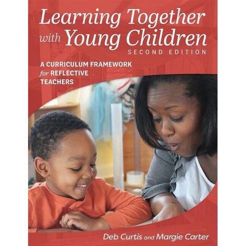 Learning Together with Young Children, Second Edition - 2 Edition by  Margie Carter & Deb Curtis - image 1 of 1