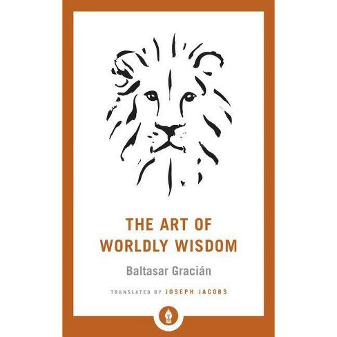 The Art of Worldly Wisdom - (Shambhala Pocket Library) by  Baltasar Gracian (Paperback) - image 1 of 1