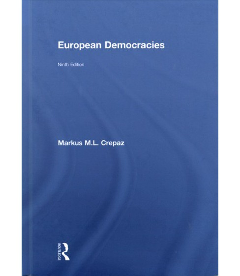 European Democracies -  by Markus M. L. Crepaz (Hardcover) - image 1 of 1