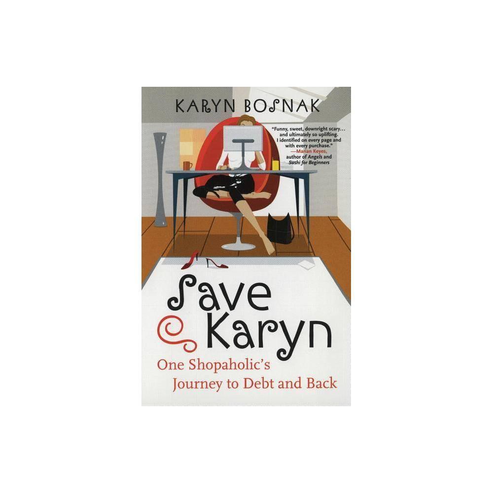 Save Karyn By Karyn Bosnak Paperback