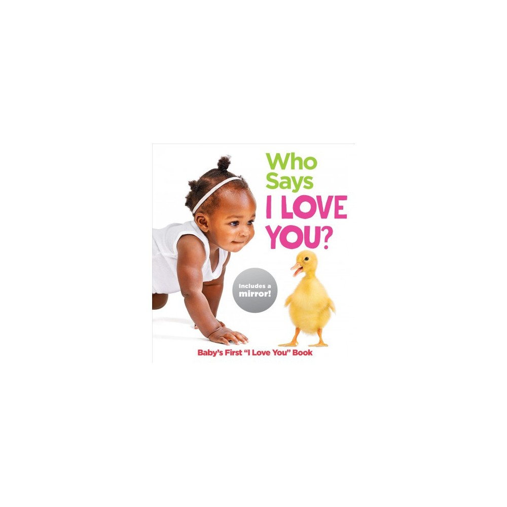 Who Says I Love You Highlights Baby Mirror Board Books Board Book