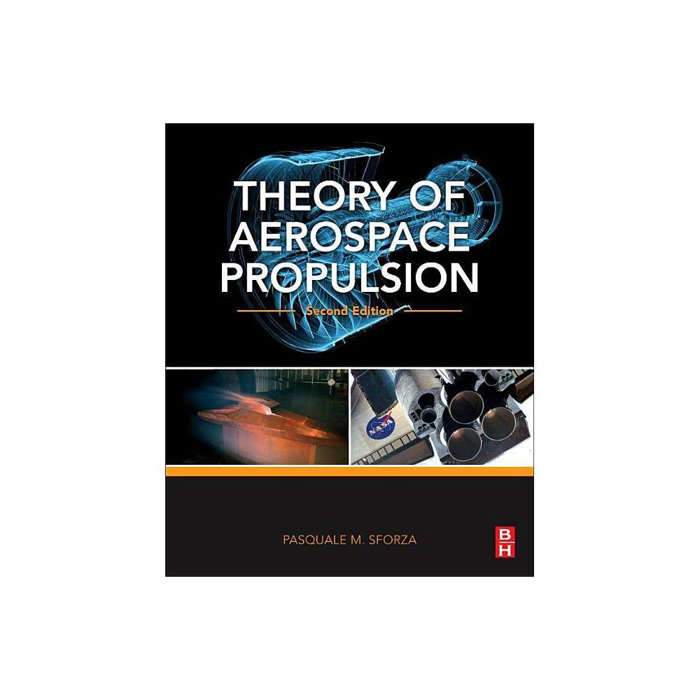 Theory Of Aerospace Propulsion Aerospace Engineering 2nd Edition By Pasquale M Sforza Paperback