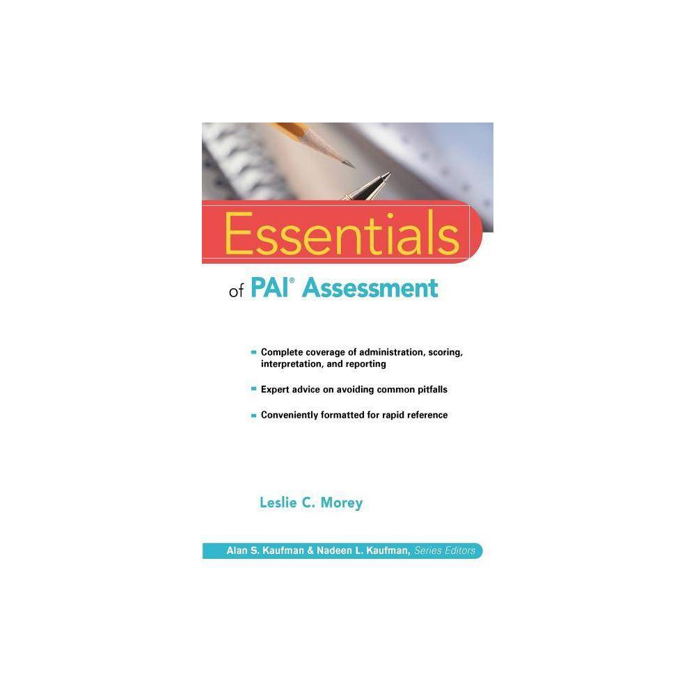 Essentials Of Pai Assessment Essentials Of Psychological Assessment By Leslie C Morey Paperback