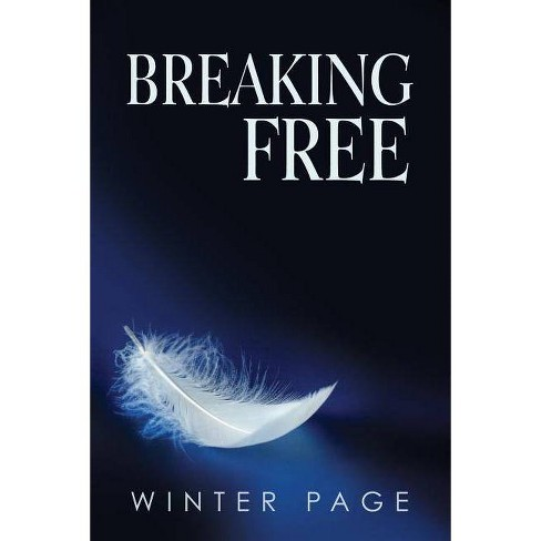 Breaking Free - by  Winter Page (Paperback) - image 1 of 1