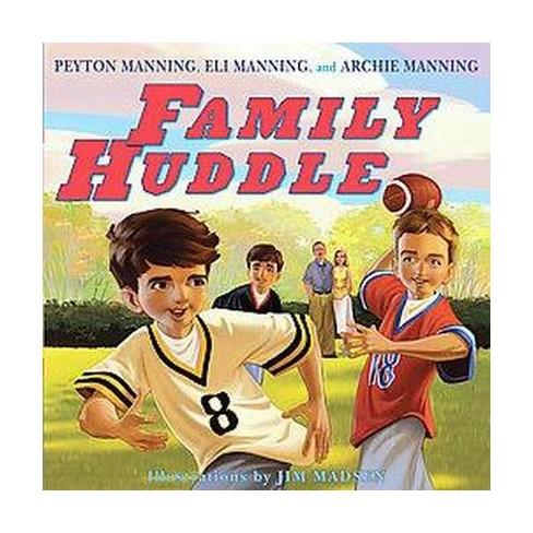 Family Huddle (Hardcover) by Peyton Manning - image 1 of 1