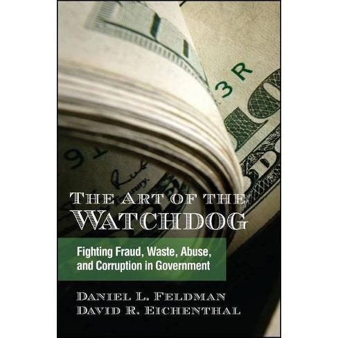 The Art of the Watchdog - by  Daniel L Feldman & David R Eichenthal (Hardcover) - image 1 of 1