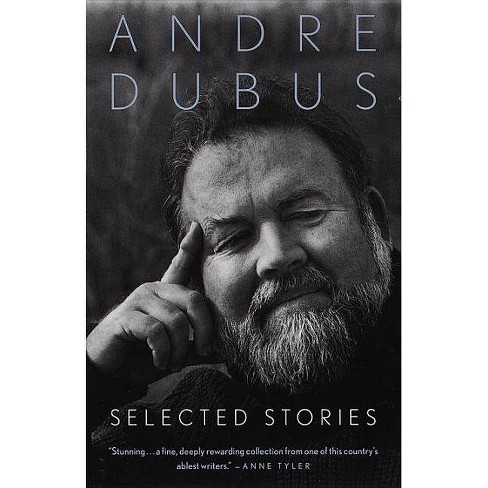 Selected Stories - (Vintage Contemporaries) 2 Edition by  Andre Dubus (Paperback) - image 1 of 1