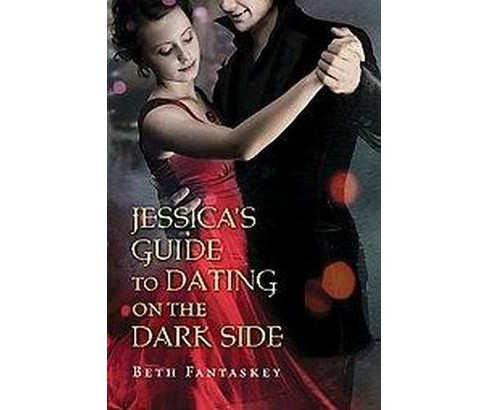 Jessica's Guide to Dating on the Dark Side (Reprint) (Paperback) (Beth Fantaskey) - image 1 of 1