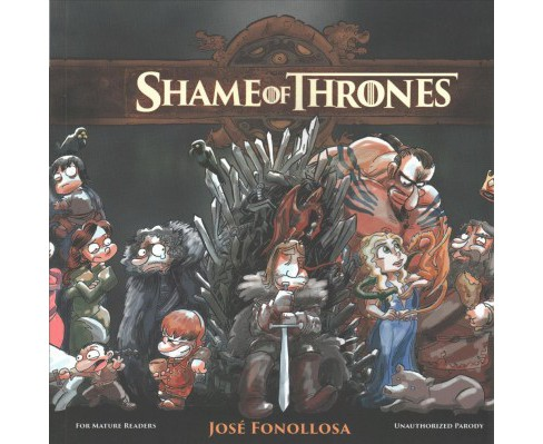Shame of Thrones 1 : Bundle Up, Here Comes Winter -  by Jose Fonollosa (Paperback) - image 1 of 1