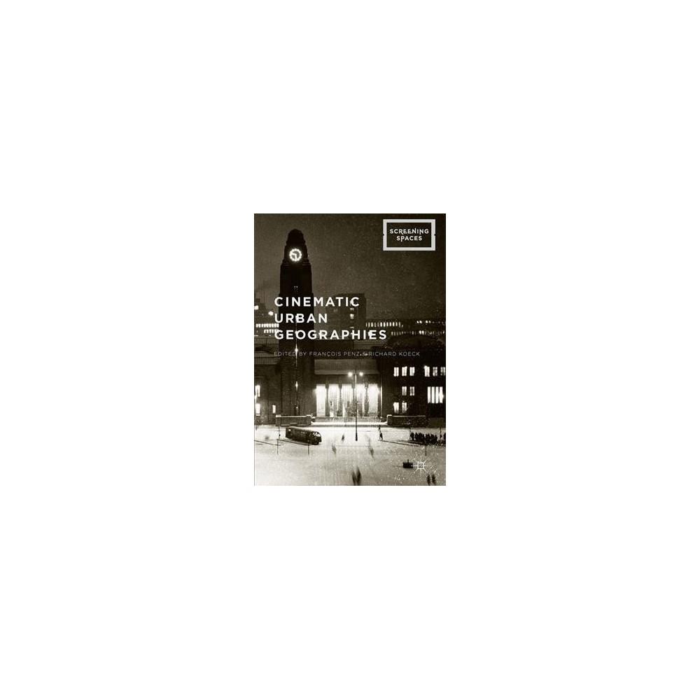Cinematic Urban Geographies (Hardcover) (Richard Koeck)