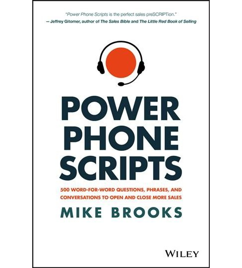 Power Phone Scripts : 500 Word-for-Word Questions, Phrases, and Conversations to Open and Close More - image 1 of 1