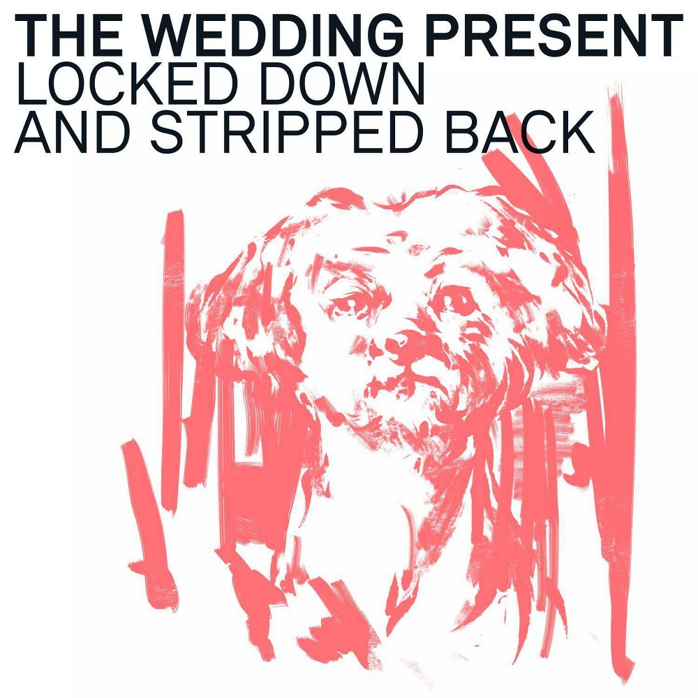 Wedding Present Locked Down And Stripped Back Vinyl