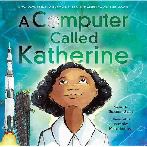 A Computer Called Katherine - by  Suzanne Slade (Hardcover) - image 1 of 1