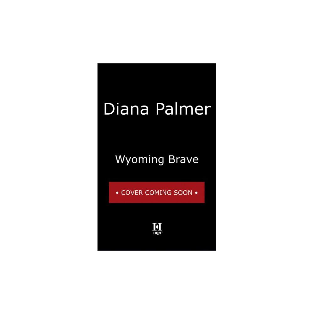 Wyoming Brave (Paperback) (Diana Palmer)