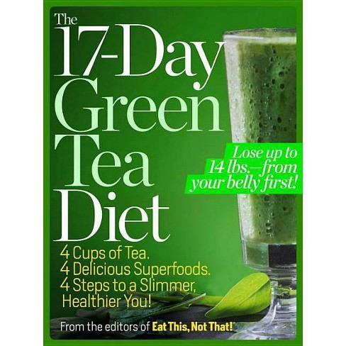 The 17-Day Green Tea Diet - by  The Editors of Eat This Not That! (Paperback) - image 1 of 1