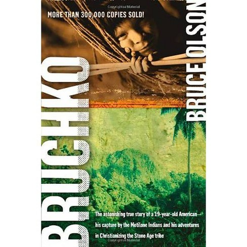 Bruchko - by  Bruce Olson (Paperback) - image 1 of 1