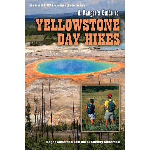 Ranger's Guide to Yellowstone Day Hikes - 2 Edition (Paperback) - image 1 of 1