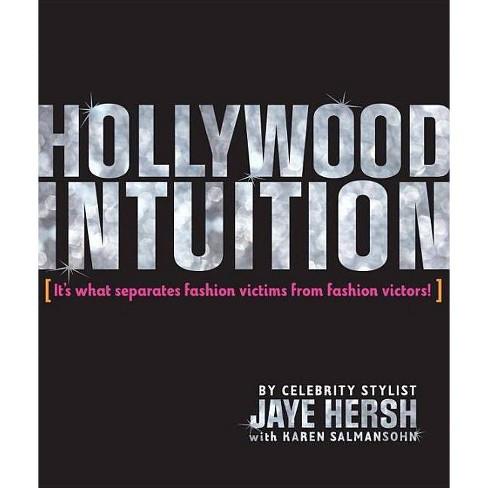 Hollywood Intuition - by  Jaye Hersh & Karen Salmansohn (Paperback) - image 1 of 1