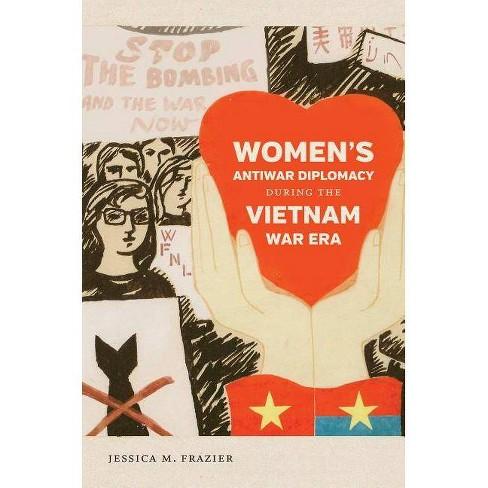 Women's Antiwar Diplomacy During the Vietnam War Era - (Gender and American Culture) (Paperback) - image 1 of 1