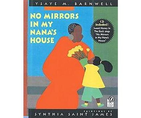 No Mirrors in My Nana's House : Musical CD and Book (Paperback) (Synthia Saint James & Ysaye M. - image 1 of 1