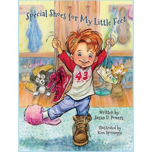 Special Shoes for My Little Feet - by Susan D Powers - image 1 of 1