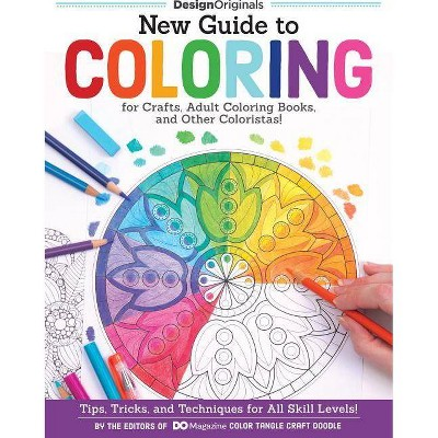- New Guide To Coloring For Crafts, Adult Coloring Books, And Other  Coloristas! - (Paperback) : Target