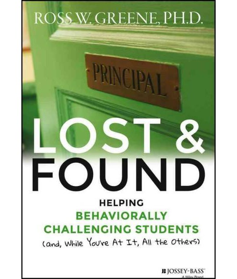 Lost and Found : Helping Behaviorally Challenging Students (And, While You're at It, All the Others) - image 1 of 1