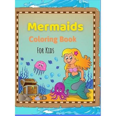 Mermaids Coloring Book for Kids - by  Celia Hayward (Hardcover)